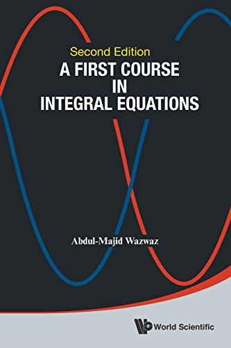 A First Course in Integral Equations: (Revised)