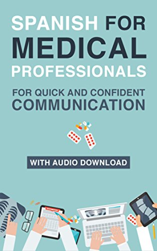 Spanish for Medical Professionals: Essential Spanish Terms and Phrases for Healthcare Providers (Spanish English Medical Dictionary nº 1) (Spanish Edition) (Medical Language Flashcards)