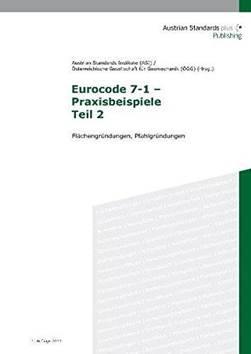 Eurocode 7-1 – Praxisbeispiele Teil 2: Pfahlgründungen, Verankerungen
