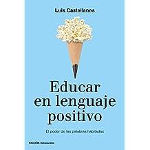 Educar en lenguaje positivo: El poder de las palabras habitadas