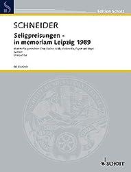 Seligpreisungen - in memoriam Leipzig 1989: Text aus dem Matthäus-Evangelium, 5, 3-12 in der Übersetzung von Martin Luther. gemischter Chor, ... und Orgel. Chorpartitur. (Edition Schott)