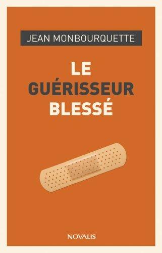 Le guérisseur blessé par Jean Monbourquette
