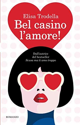 Bel casino l'amore! - Amore Elisa