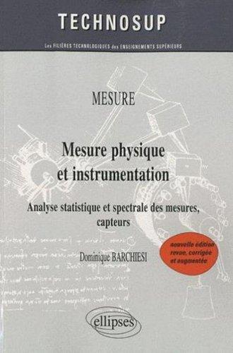 Mesure physique et instrumentation - Analyse statistique et spectrale des mesures, capteurs