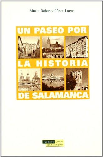 Descargar Libro Un paseo por la historia de Salamanca de María Dolores Pérez-Lucas
