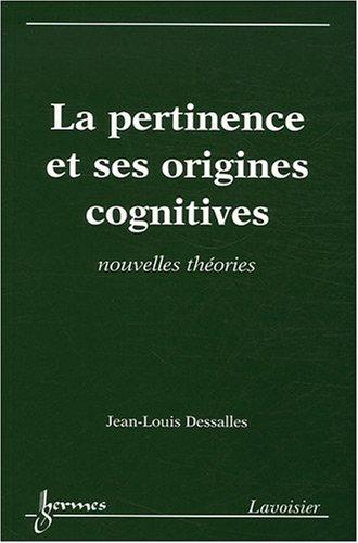 La pertinence et ses origines cognitives : Nouvelles théories