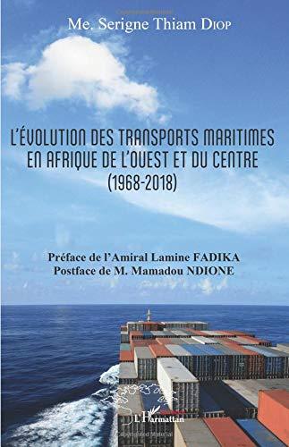 L'évolution des transports maritimes en Afrique de l'Ouest et du Centre (1968-2018) par Serigne Thiam Diop