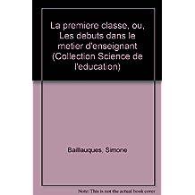 La première classe, ou, Les débuts dans le métier d'enseignant