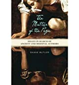 [(The Matter of the Page : Essays in Search of Ancient and Medieval Authors)] [By (author) Shane Butler] published on (January, 2011)