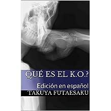 Qué es el K.O.?: Edición en español (Fightology nº 3)