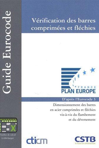 Guide pour la verification des barres comprimees et flechies dimensionnement des barres en acier com (Guide Eurocode)