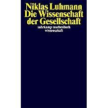 Die Wissenschaft der Gesellschaft (suhrkamp taschenbuch wissenschaft)