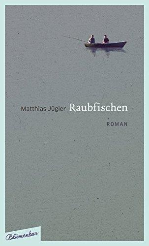 Raubfischen: Roman