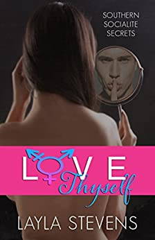 "Love Thyself: ""gay fiction, transgender fiction, thriller, child trafficking, LGBTQ drama, and Love Thyself"" by [Stevens, Layla]"