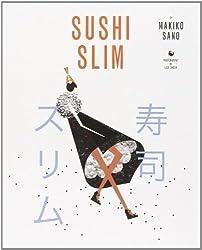 Sushi Slim by Sano, Makiko (2013) Taschenbuch