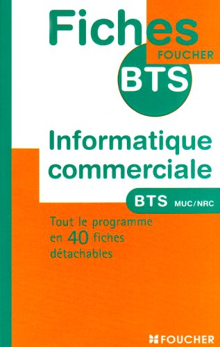 Informatique commerciale BTS MUC et NRC (Ancienne Edition)