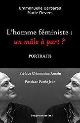Homme féministe (L') : Un mâle à part ?