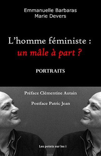 Homme fministe (L') : Un mle  part ?