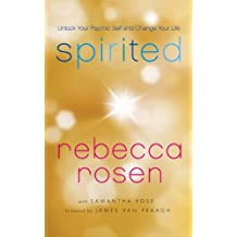 Spirited: Unlock Your Psychic Self and Change Your Life (English Edition)