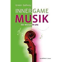 INNER GAME MUSIK: Der Mozart in uns