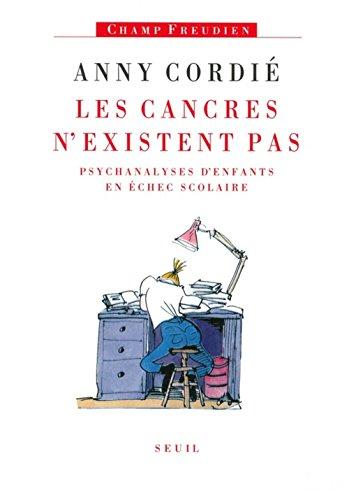 Les cancres n'existent pas : Psychanalyses d'enfants en échec scolaire par Anny Cordié