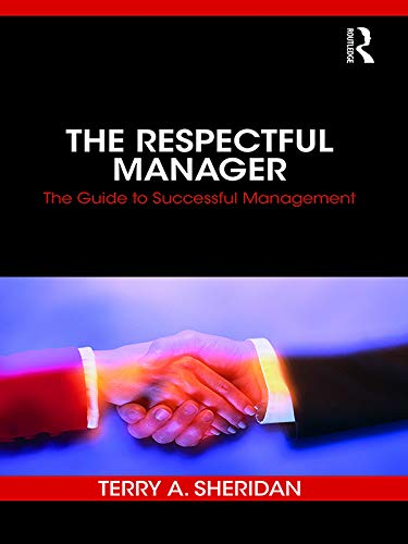The Respectful Manager: The Guide to Successful Management (English Edition)