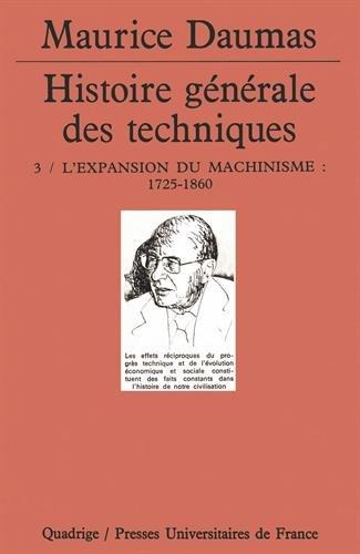 Histoire générale des techniques, tome 3 : L'Expansion du machinisme, 1725-1860