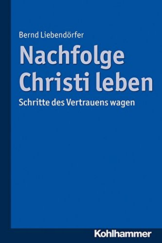 Nachfolge Christi leben: Schritte des Vertrauens wagen gebraucht kaufen  Wird an jeden Ort in Deutschland