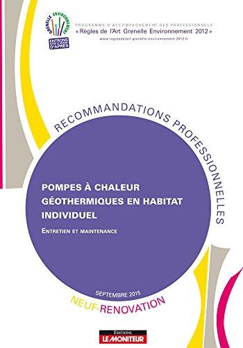 Pompes à chaleur géothermiques en habitat individuel - Neuf et Rénovation: Entretien et maintenance par PROGRAMME RAGE