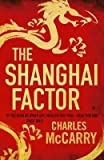 [(The Shanghai Factor)] [By (author) Charles McCarry] published on (March, 2014) -