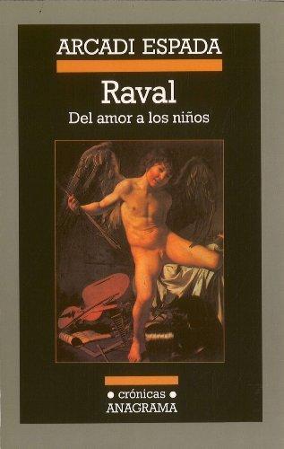 raval-del-amor-a-los-ninos-cronicas-barcelona-spain-editorial-anagrama-by-arcadi-espada-2000-03-06