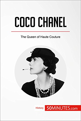 Coco Chanel: The Queen of Haute Couture (History) (English Edition) (Coco Kleidung)