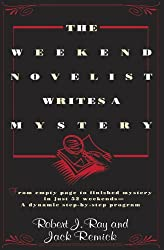 The Weekend Novelist Writes a Mystery: From empty space to finished mystery in just 52 weekends - A dynamic step-by-step program