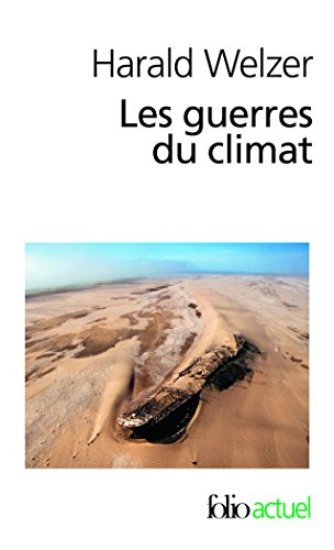 Les Guerres Du Climat: Pourquoi on Tue Au Xxie Siecle por Harald Welzer
