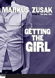 Getting The Girl by Zusak, Markus (2004) Paperback