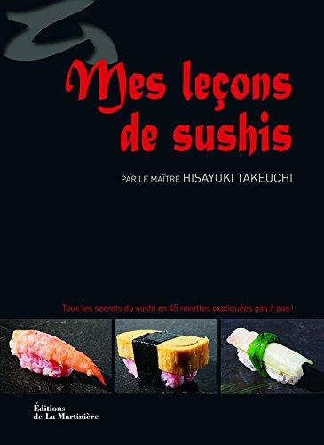 mes-leons-de-sushis-tous-les-secrets-du-sushi-en-45-recettes-expliques-pas--pas
