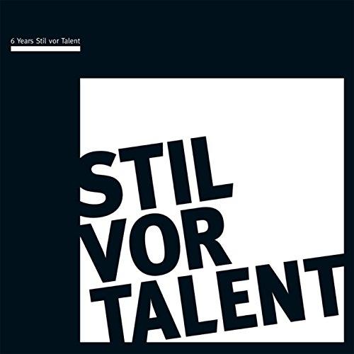 Oliver Koletzki Presents 6 years Stil vor Talent - What We Do