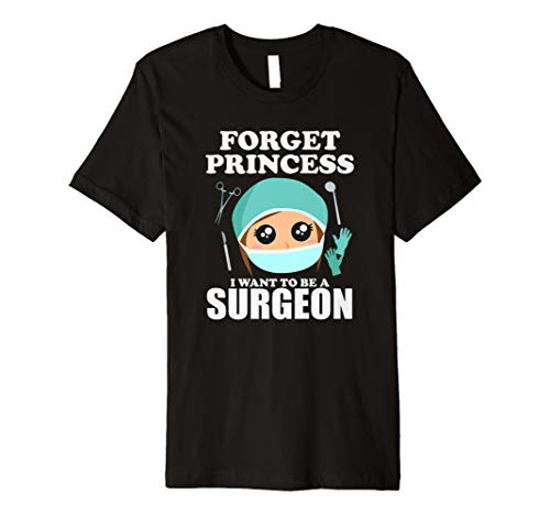 Vergessen Prinzessin I Want To Be A Chirurg Shirt Doctor Tee