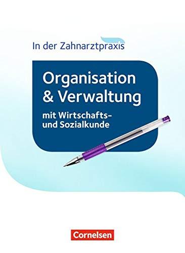 Zahnmedizinische Fachangestellte - Organisation und Verwaltung in der Zahnarztpraxis (mit Wirtschafts- und Sozialkunde) - 2016: Schülerbuch