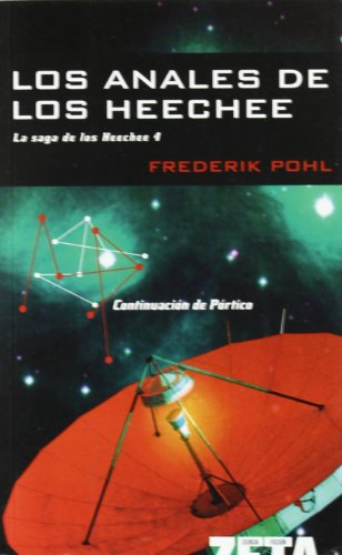 LOS ANALES DE LOS HEECHEE: LA SAGA DE LOS HEECHEE IV (BEST SELLER ZETA BOLSILLO)