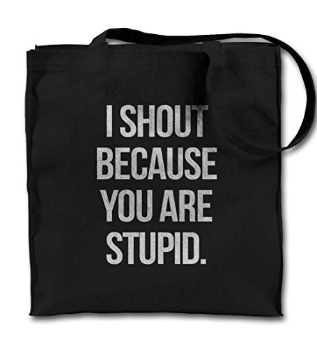 i-shout-because-you-are-stupid-noir-toile-sac-a-main-sac-a-bandouliere