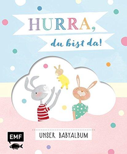 Hurra, du bist da! Unser Babyalbum: Mit vielen Extras zum Ausfüllen, Einkleben und Sammeln (inkl. Liederbüchlein, Girlande, Kuverts und ausklappbarer Seite)