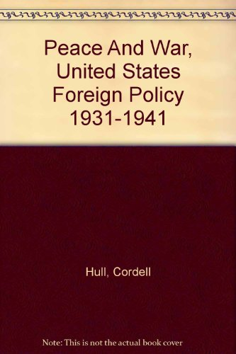 Peace and War. United States Foreign Policy 1931-1941. The Official American Document issued by the Department of State, Washington reprinted by His Majesty's Stationary Office, London.