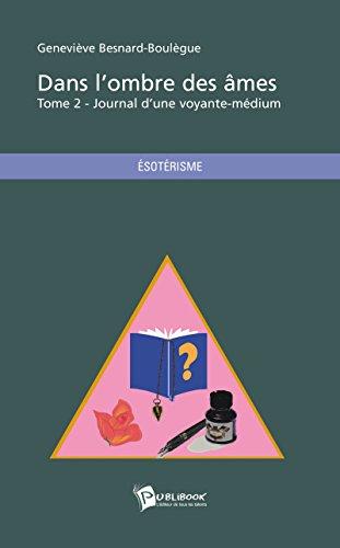 Téléchargement Dans l'ombre des âmes - Tome 2: Journal d'une voyante-médium pdf