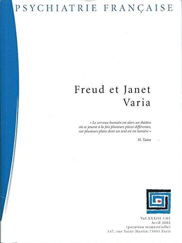 FREUD ET JANET. VARIA . Revue PSYCHIATRIE FRANCAISE AVRIL 2002.