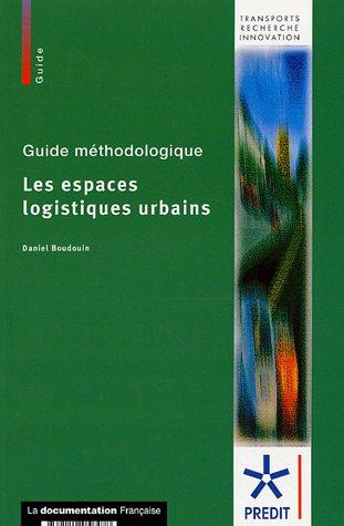 Les espaces logistiques urbains : Guide méthodologique