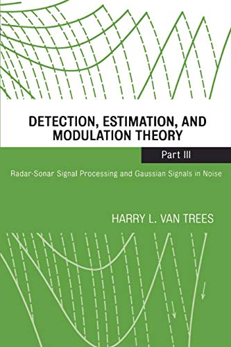 3 Radar (Detection, Estimation, and Modulation Theory Part III: Radar-Sonar Signal Processing and Gaussian Signals in Noise)