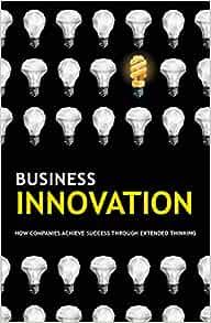 الابتكار-في-الأعمال-:-كيف-تحقق-الشركات-النجاح-من-خلال-التفكير-الموسع