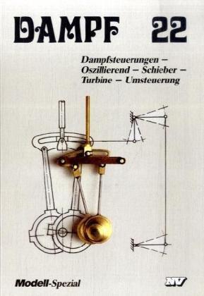 Dampf, Bd.22, Dampfsteuerungen (Dampf-Spezial)