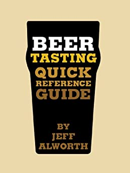 Beer Tasting Quick Reference Guide by [Alworth, Jeff]